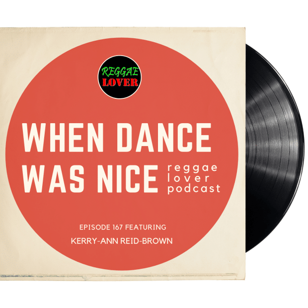 When Dance was nice on Reggae Lover Podcast